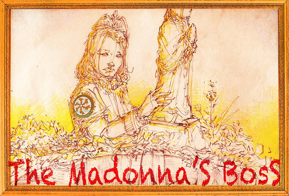 THE MADONNA'S BOSS